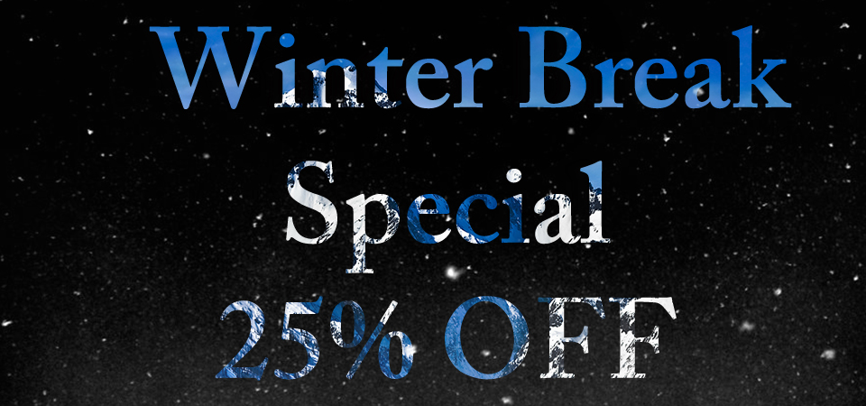 Winter Break Discount